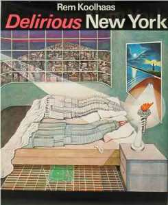 Cover of Delirious New York 1st Edition, by Rem Koolhaas